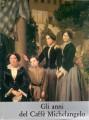 GLI ANNI DEL CAFFE' MICHELANGELO (1848-1861)