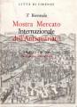 3^ BIENNALE MOSTRA MERCATO INTERNAZIONALE DELL'ANTIQUARIATO. FIRENZE 1963