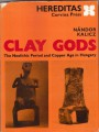 CLAY GODS. THE NEOLITHIC PERIOD AND COPPER AGE IN HUNGARY