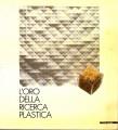 L'ORO DELLA RICERCA PLASTICA. Mostra Fano 1985