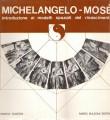 MICHELANGELO - MOSE'. Introduzione ai modelli spaziali del rinascimento.