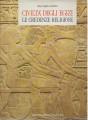 CIVILTA' DEGLI EGIZI. LE CREDENZE RELIGIOSE