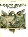LA TOSCANA DEI LORENA. Politica del territorio e architettura
