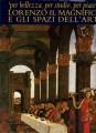 PER BELLEZZA  PER STUDIO  PER PIACERE. LORENZO IL MAGNIFICO e gli spazi dell'arte.