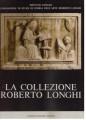 LA COLLEZIONE ROBERTO LONGHI
