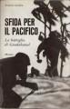 SFIDA PER IL PACIFICO. La battaglia di Guadalcanal
