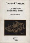 GIOVANNI PASTRONE. GLI ANNI D' ORO DEL CINEMA A TORINO