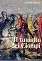 IL TUMULTO DEI CIOMPI. 1378: i primi compagni